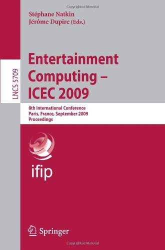 Entertainment Computing – ICEC 2009: 8th International Conference, Paris, France, September 3-5, 2009. Proceedings
