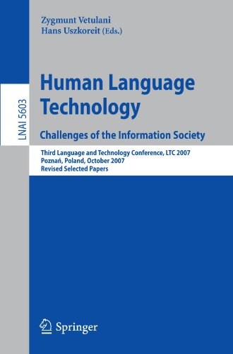 Human Language Technology. Challenges of the Information Society: Third Language and Technology Conference, LTC 2007, Poznan, Poland, October 5-7, 200
