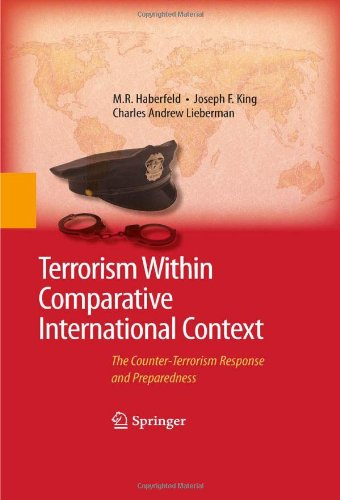 Terrorism Within Comparative International Context: The Counter-Terrorism Response and Preparedness