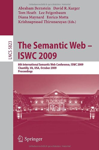 The Semantic Web - ISWC 2009: 8th International Semantic Web Conference, ISWC 2009, Chantilly, VA, USA, October 25-29, 2009. Proceedings
