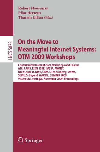 On the Move to Meaningful Internet Systems: OTM 2009 Workshops: Confederated International Workshops and Posters, ADI, CAMS, EI2N, ISDE, IWSSA, MONET,