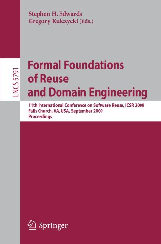 Formal Foundations of Reuse and Domain Engineering: 11th International Conference on Software Reuse, ICSR 2009, Falls Church, VA, USA, September 27-30