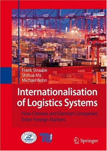 Internationalisation of Logistics Systems: How Chinese and German companies enter foreign marketsq