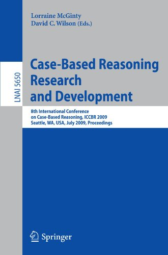 Case-Based Reasoning Research and Development: 8th International Conference on Case-Based Reasoning, ICCBR 2009 Seattle, WA, USA, July 20-23, 2009 Pro