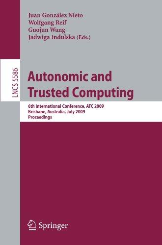 Autonomic and Trusted Computing: 6th International Conference, ATC 2009 Brisbane, Australia, July 7-9, 2009 Proceedings