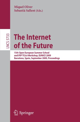 The Internet of the Future: 15th Open European Summer School and IFIP TC6.6 Workshop, EUNICE 2009, Barcelona, Spain, September 7-9, 2009. Proceedings