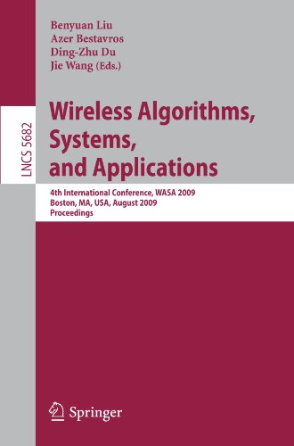 Wireless Algorithms, Systems, and Applications: 4th International Conference, WASA 2009, Boston, MA, USA, August 16-18, 2009. Proceedingsq