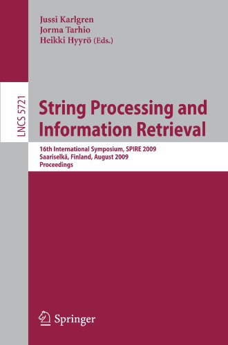 String Processing and Information Retrieval: 16th International Symposium, SPIRE 2009 Saariselkä, Finland, August 25-27, 2009 Proceedings