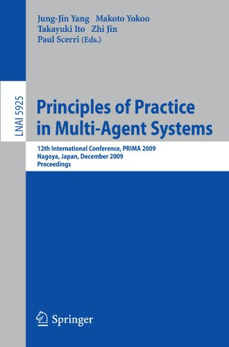 Principles of Practice in Multi-Agent Systems: 12th International Conference, PRIMA 2009, Nagoya, Japan, December 14-16, 2009. Proceedings