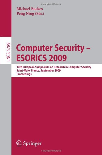 Computer Security – ESORICS 2009: 14th European Symposium on Research in Computer Security, Saint-Malo, France, September 21-23, 2009. Proceedings
