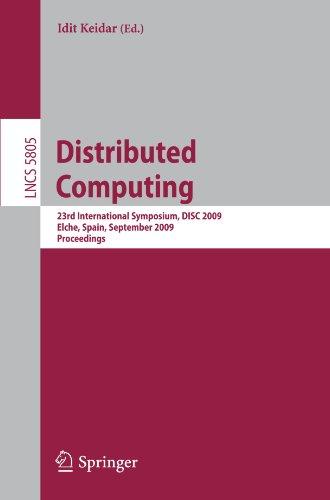 Distributed Computing: 23rd International Symposium, DISC 2009, Elche, Spain, September 23-25, 2009. Proceedings