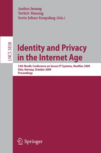 Identity and Privacy in the Internet Age: 14th Nordic Conference on Secure IT Systems, NordSec 2009, Oslo, Norway, 14-16 October 2009. Proceedings