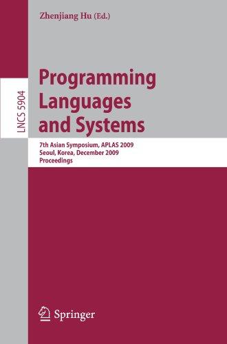 Programming Languages and Systems: 7th Asian Symposium, APLAS 2009, Seoul, Korea, December 14-16, 2009. Proceedings