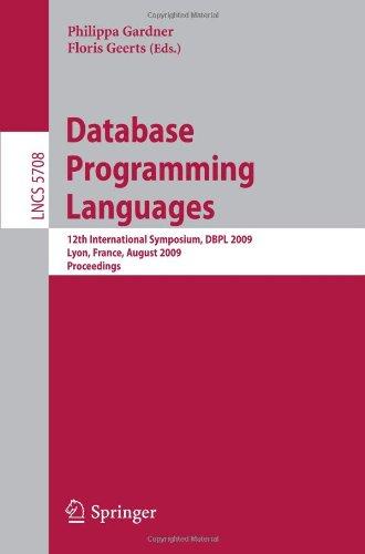 Database Programming Languages: 12th International Symposium, DBPL 2009, Lyon, France, August 23-24, 2009. Proceedings