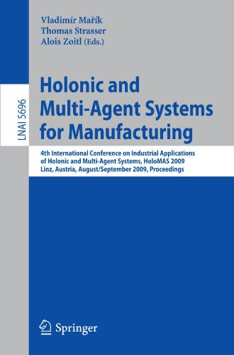 Holonic and Multi-Agent Systems for Manufacturing: 4th International Conference on Industrial Applications of Holonic and Multi-Agent Systems, HoloMAS