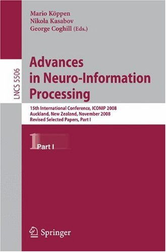 Advances in Neuro-Information Processing: 15th International Conference, ICONIP 2008, Auckland, New Zealand, November 25-28, 2008, Revised Selected Pa