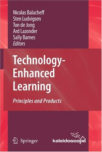 Technology-Enhanced Learning: Principles and Products