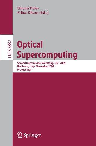 Optical SuperComputing: Second International Workshop, OSC 2009, Bertinoro, Italy, November 18-20, 2009. Proceedings