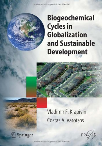 Biogeochemical Cycles in Globalization and Sustainable Development (Springer Praxis Books   Environmental Sciences)q