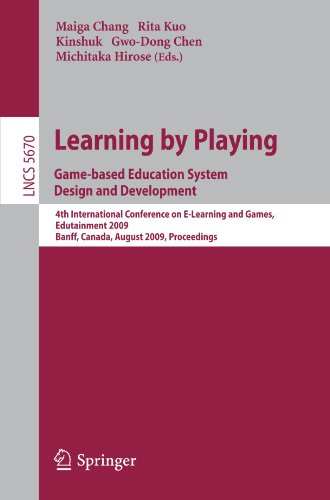 Learning by Playing. Game-based Education System Design and Development: 4th International Conference on E-Learning and Games, Edutainment 2009, Banff