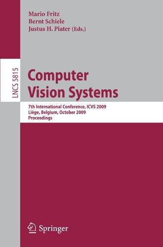 Computer Vision Systems: 7th International Conference on Computer Vision Systems, ICVS 2009 Liège, Belgium, October 13-15, 2009. Proceedings