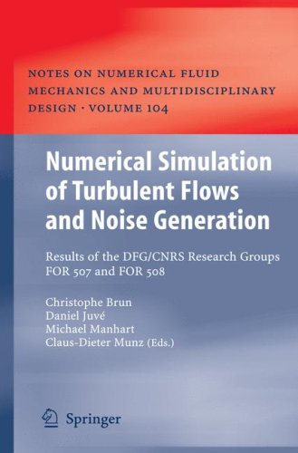 Numerical Simulation of Turbulent Flows and Noise Generation: Results of the DFG/CNRS Research Groups FOR 507 and FOR 508