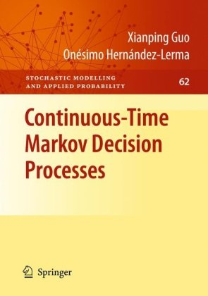 Continuous-Time Markov Decision Processes: Theory and Applications