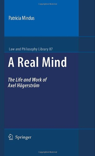 A Real Mind: The Life and Work of Axel Hägerström