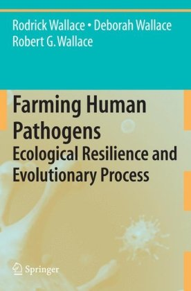Farming Human Pathogens: Ecological Resilience and Evolutionary Process