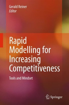 Rapid Modelling for Increasing Competitiveness: Tools and Mindset