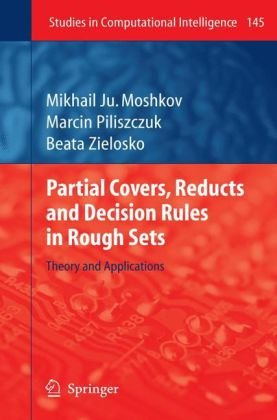 Partial Covers, Reducts and Decision Rules in Rough Sets: Theory and Applications