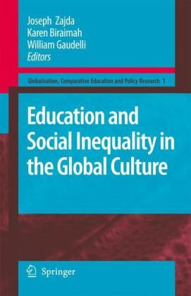 Education and Social Inequality in the Global Culture (Globalisation, Comparative Education and Policy Research)