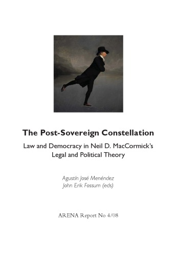 The Post-Sovereign Constellation  Law and Democracy in Neil D. MacCormick's Legal and Political Theory