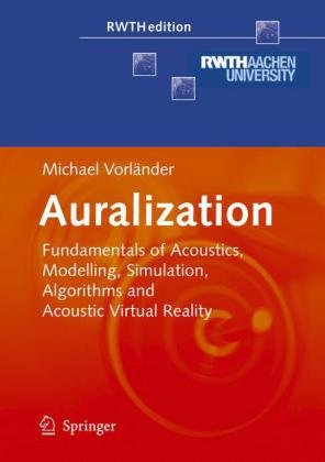 Auralization: Fundamentals of Acoustics, Modelling, Simulation, Algorithms and Acoustic Virtual Realityq