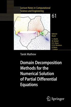 Domain Decomposition Methods for the Numerical Solution of Partial Differential Equations (Lecture Notes in Computational Science and Engineering)