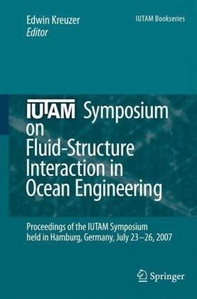 IUTAM Symposium on Fluid-Structure Interaction in Ocean Engineeringq
