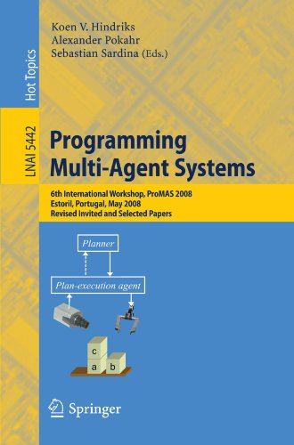 Programming Multi-Agent Systems: 6th International Workshop, ProMAS 2008, Estoril, Portugal, May 13, 2008. Revised, Invited and Selected Papers