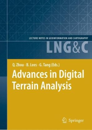 Advances in Digital Terrain Analysis (Lecture Notes in Geoinformation and Cartography) (Lecture Notes in Geoinformation and Cartography)