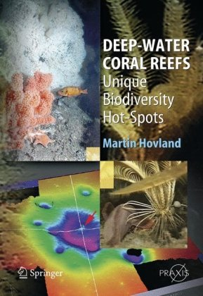 Deep-Water Coral Reefs: Unique Biodiversity Hot-Spots (Springer Praxis Books   Life Sciences)