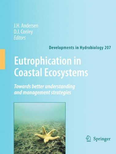 Eutrophication in Coastal Ecosystems: Towards better understanding and management strategies Selected Papers from the Second International Symposium o