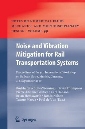 Noise and Vibration Mitigation for Rail Transportation Systems: Proceedings of the 9th International Workshop on Railway Noise, Munich, Germany, 4 - 8