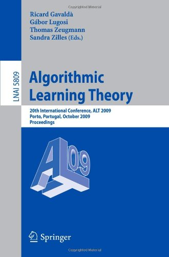 Algorithmic Learning Theory: 20th International Conference, ALT 2009, Porto, Portugal, October 3-5, 2009. Proceedings