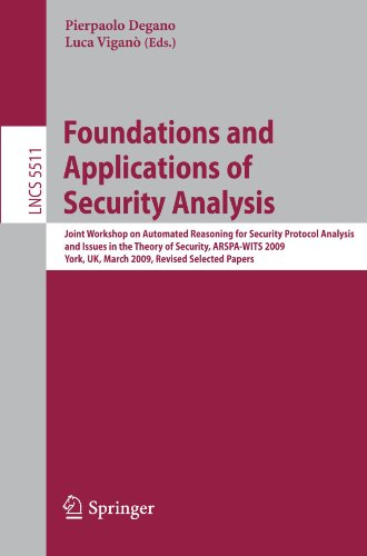 Foundations and Applications of Security Analysis: Joint Workshop on Automated Reasoning for Security Protocol Analysis and Issues in the Theory of Se