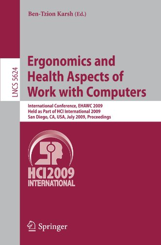 Ergonomics and Health Aspects of Work with Computers: International Conference, EHAWC 2009, Held as Part of HCI International 2009, San Diego, CA, USA