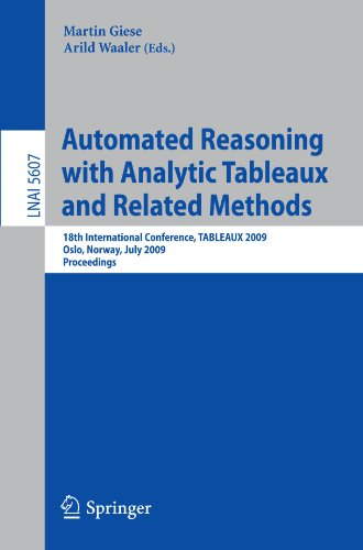 Automated Reasoning with Analytic Tableaux and Related Methods: 18th International Conference, TABLEAUX 2009, Oslo, Norway, July 6-10, 2009. Proceedin