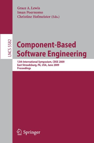 Component-Based Software Engineering: 12th International Symposium, CBSE 2009 East Stroudsburg, PA, USA, June 24-26, 2009 Proceedings