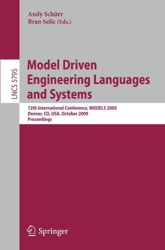 Model Driven Engineering Languages and Systems: 12th International Conference, MODELS 2009, Denver, CO, USA, October 4-9, 2009. Proceedings
