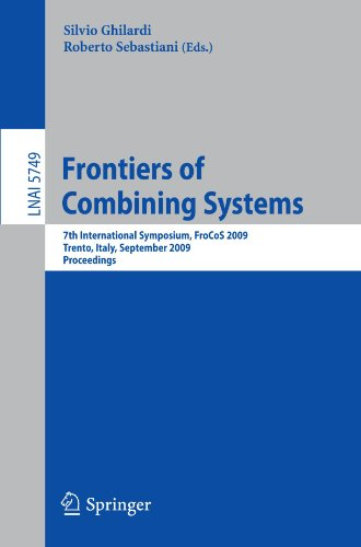 Frontiers of Combining Systems: 7th International Symposium, FroCoS 2009, Trento, Italy, September 16-18, 2009. Proceedings
