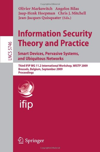 Information Security Theory and Practice. Smart Devices, Pervasive Systems, and Ubiquitous Networks: Third IFIP WG 11.2 International Workshop, WISTP