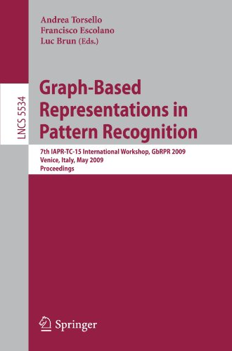 Graph-Based Representations in Pattern Recognition: 7th IAPR-TC-15 International Workshop, GbRPR 2009, Venice, Italy, May 26-28, 2009. Proceedings